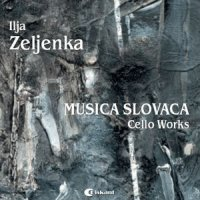 ILJA ZELJENKA - Cello Works